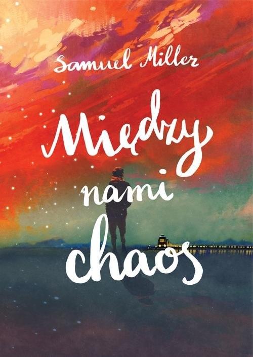 okładka Między nami chaos, Książka | Miller Samuel