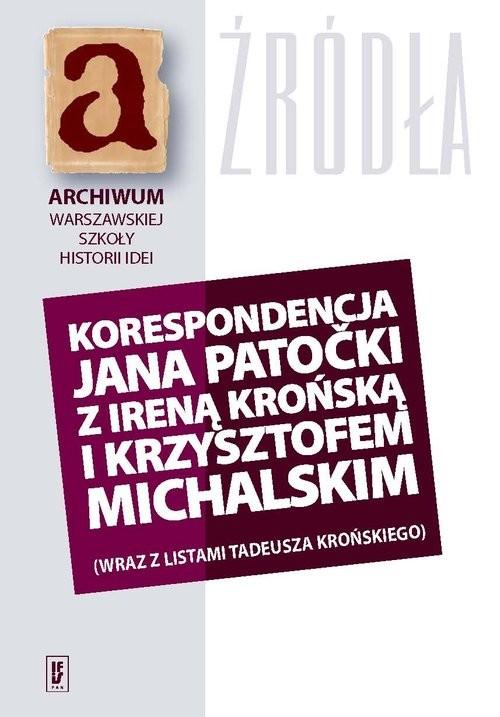 okładka Korespondencja Jana Patocki z Ireną Krońską i Krzysztofem Michalskim, Książka  