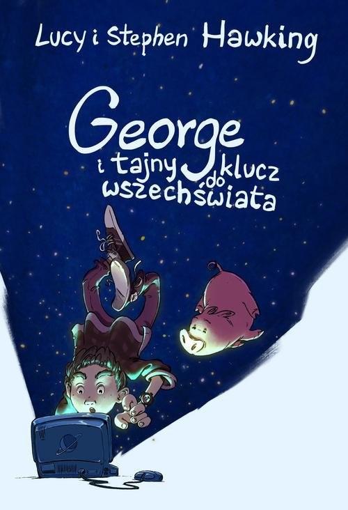 okładka George i tajny klucz do wszechświataksiążka      Lucy Hawking, Stephen Hawking