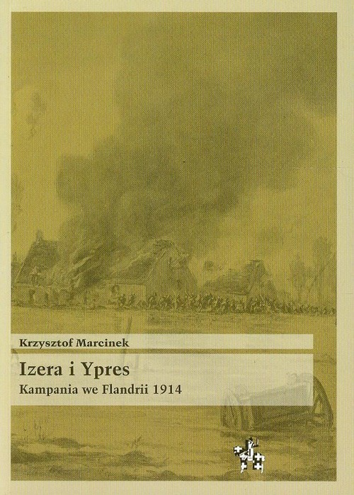 okładka Izera i Ypres Kampania we Flandrii 1914, Książka | Marcinek Krzysztof