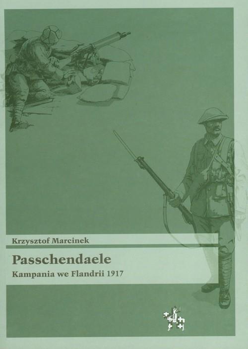 okładka Passchendaele Kampania we Flandrii 1917, Książka | Marcinek Krzysztof