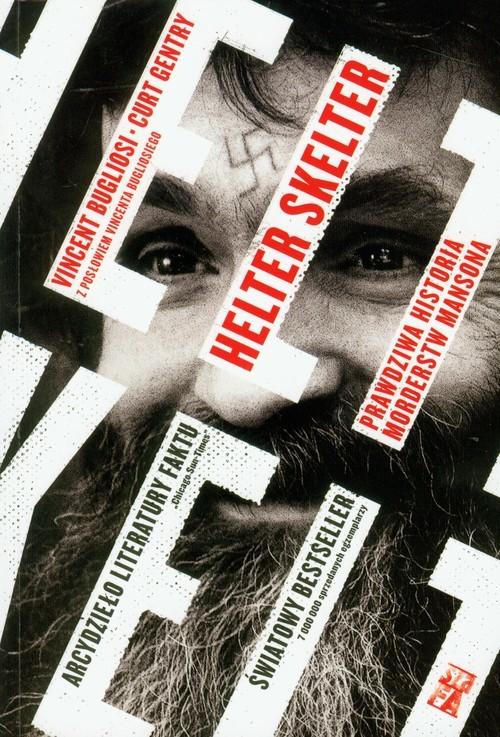 okładka Helter Skelter Prawdziwa historia morderstw Mansona, Książka | Vincent Bugliosi, Curt Gentry