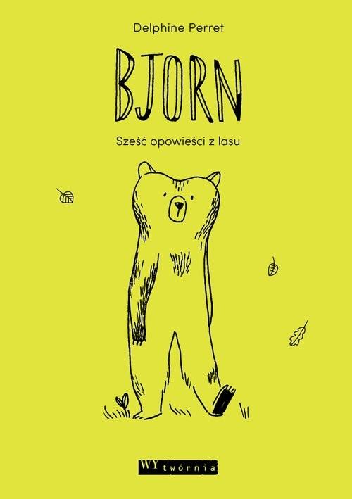 okładka Bjorn Sześć opowieści z lasu, Książka | Perret Delphine
