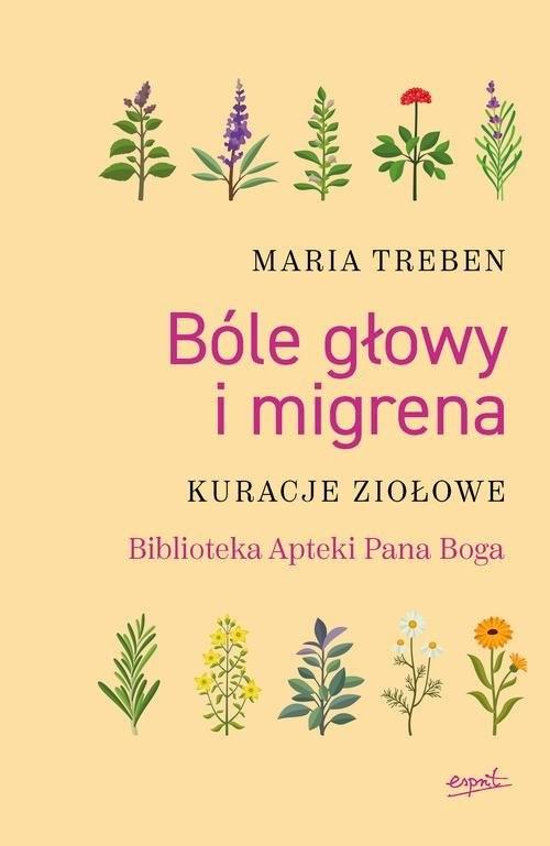 okładka Bóle głowy i migrena Kuracje ziołowe, Książka | Treben Maria