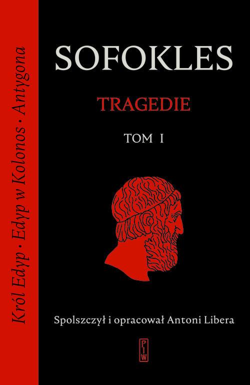 okładka Tragedie. Tom 1: Król Edyp, Edyp w Kolonos, Antygona., Książka | Sofokles