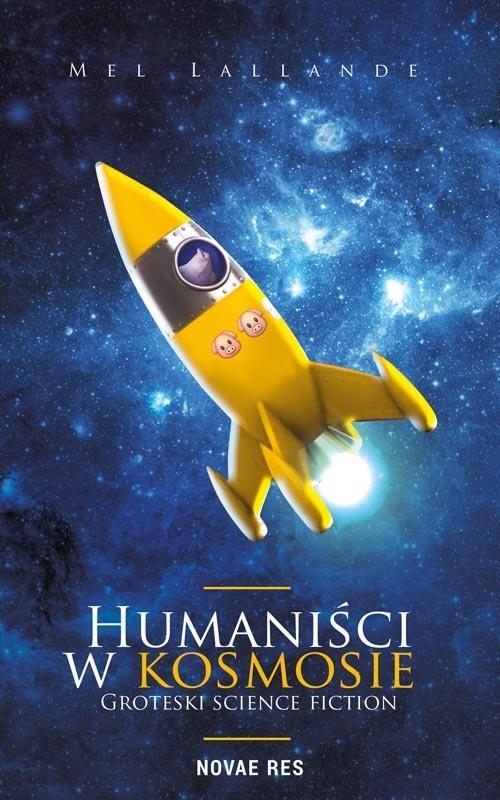 okładka Humaniści w kosmosie, Książka   Lallande Mel