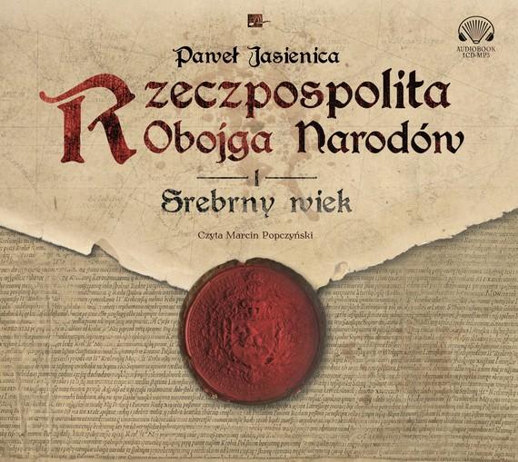 okładka Rzeczpospolita obojga narodów.Srebrny wiek, Audiobook | Paweł Jasienica