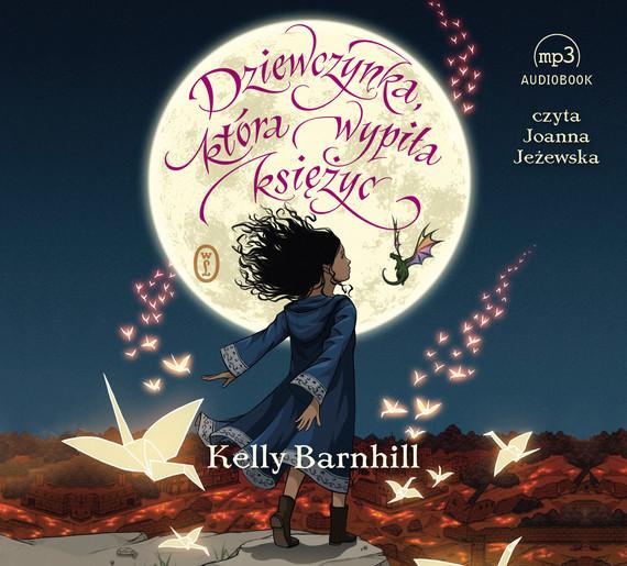 okładka Dziewczynka, która wypiła księżyc. Audiobook | MP3 | Kelly Barnhill