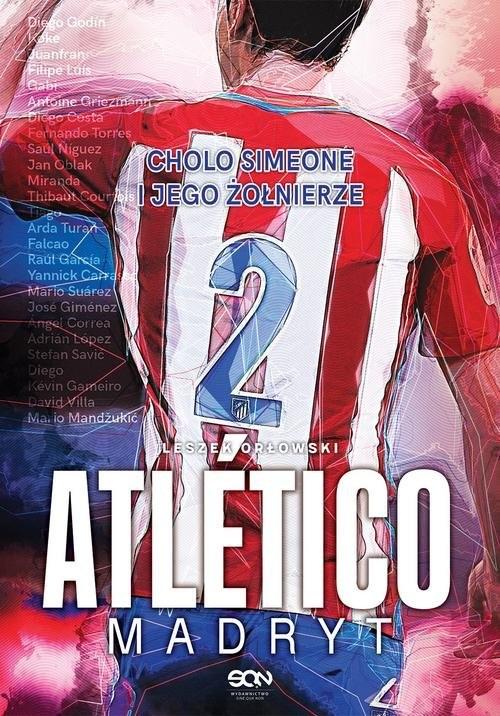 okładka Atlético Madryt Cholo Simeone i jego żołnierze, Książka | Orłowski Leszek