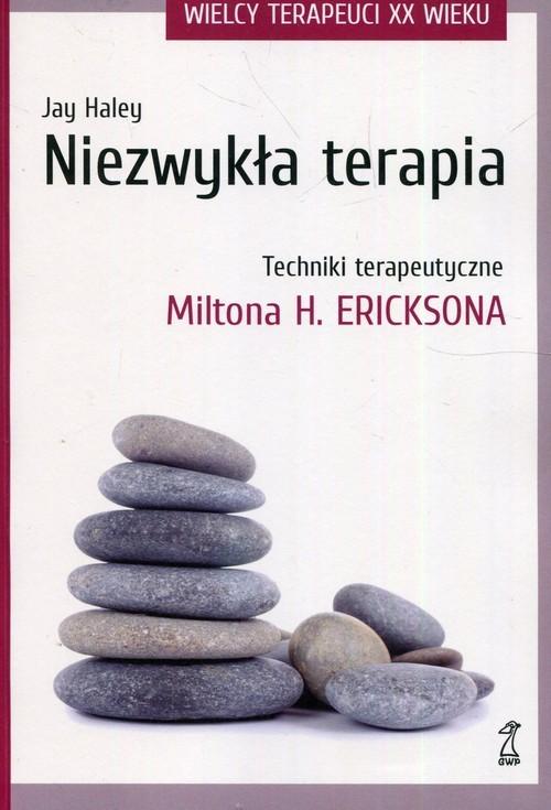 okładka Niezwykła terapia Techniki terapeutyczne Miltona H. Ericksona, Książka | Haley Jay