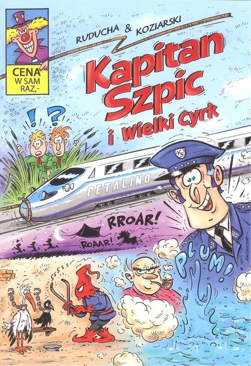 okładka Kapitan Szpic i wielki cyrk, Książka | & Koziarski Ruducha
