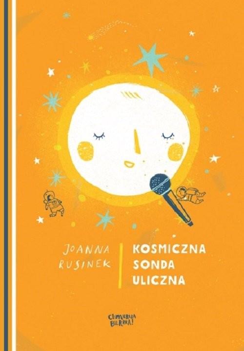 okładka Kosmiczna sonda uliczna, Książka   Joanna Rusinek