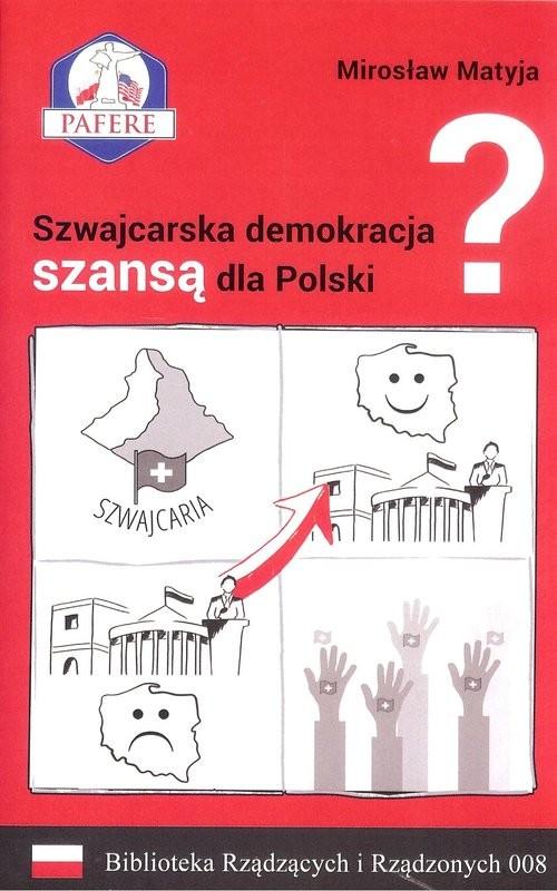 okładka Szwajcarska demokracja szansą dla Polski?, Książka | Matyja Mirosław