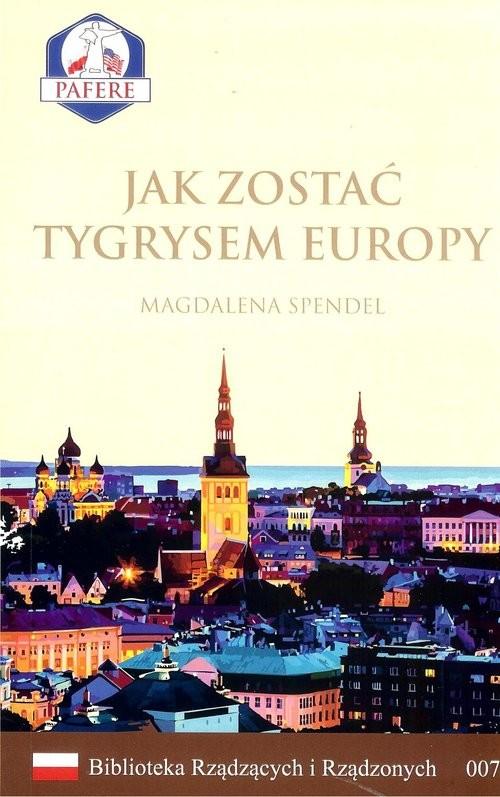 okładka Jak zostać Tygrysem Europy, Książka | Spendel Magdalena