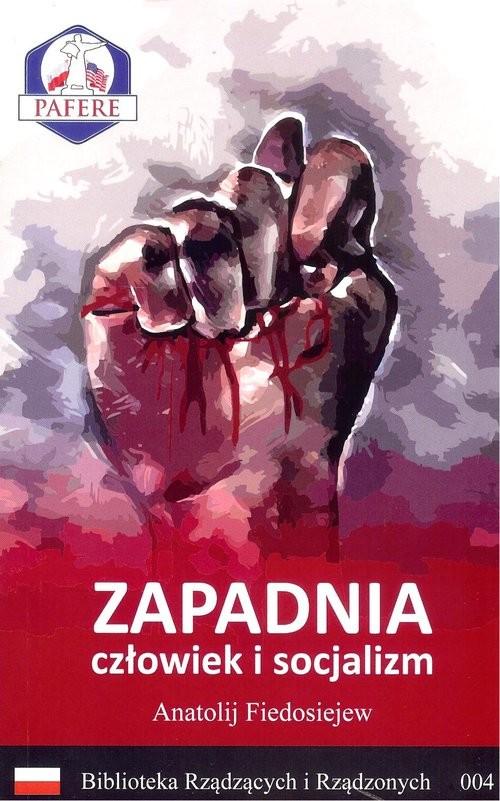 okładka Zapadnia Człowiek i socjalizm, Książka | Fiedosiejew Anatolij
