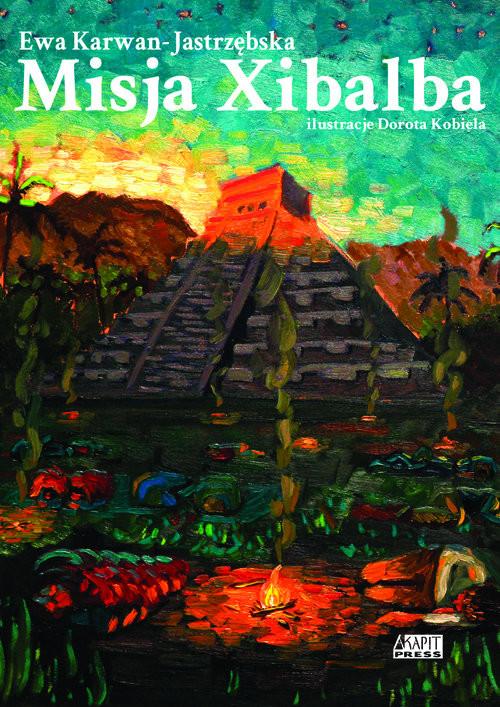 okładka Misja Xibalba, Książka | Karwan-Jastrzębska Ewa
