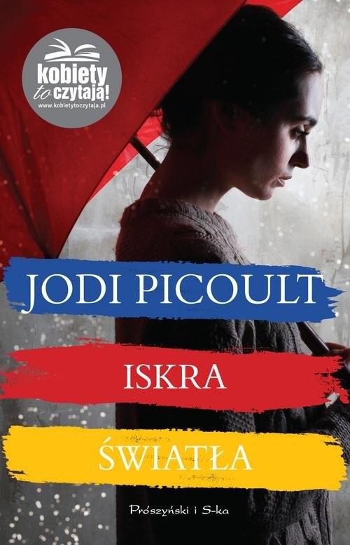 okładka Iskra światła, Książka | Picoult Jodi