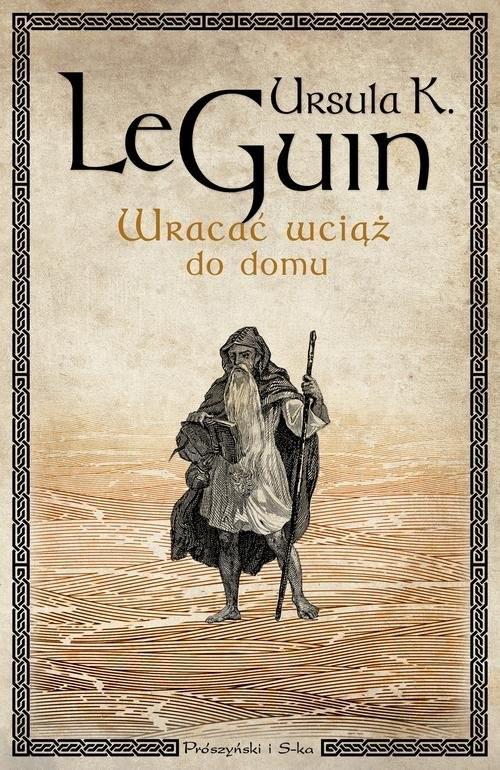 okładka Wracać wciąż do domu, Książka | Ursula K. Le Guin
