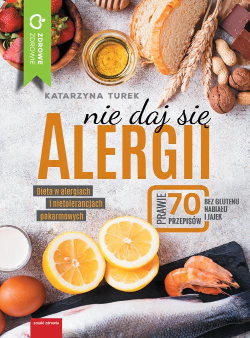 okładka Nie daj się alergii Dieta w alergiach i nietolerancjach pokarmowych, Książka | Turek Katarzyna
