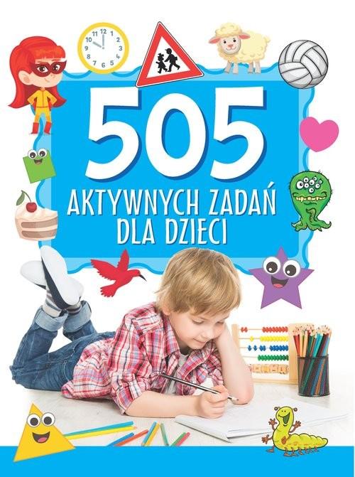 okładka 505 aktywnych zadań dla dzieci, Książka | Praca Zbiorowa