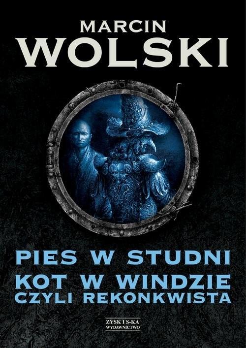 okładka Pies w studni Kot w windzie czyli re konkwista, Książka | Marcin Wolski