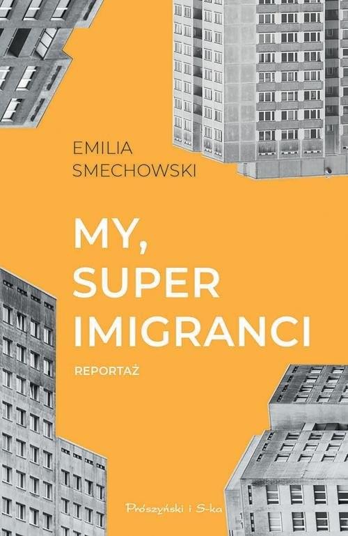 okładka My, super imigranci, Książka | Smechowski Emilia