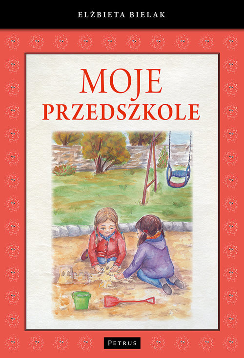 okładka Moje Przedszkole, Książka   Bielak Elżbieta