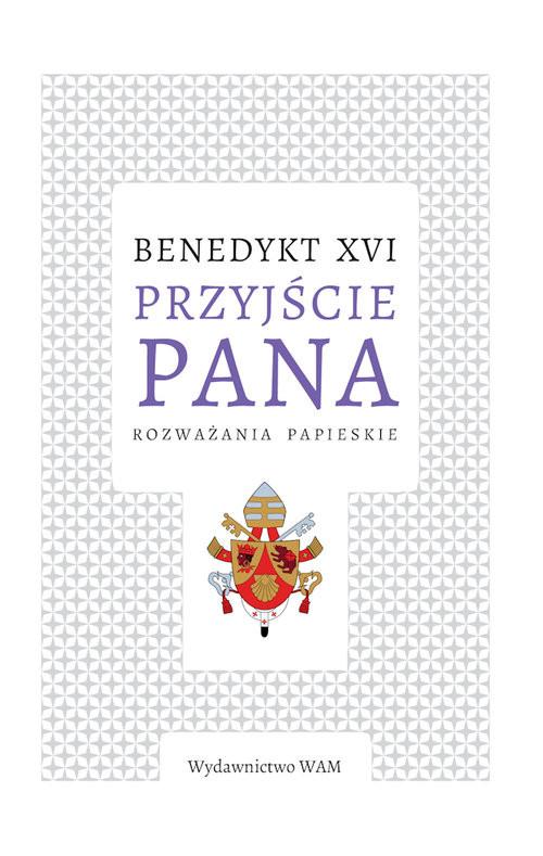 okładka Przyjście Pana Rozważania papieskieksiążka |  | Benedykt XVI