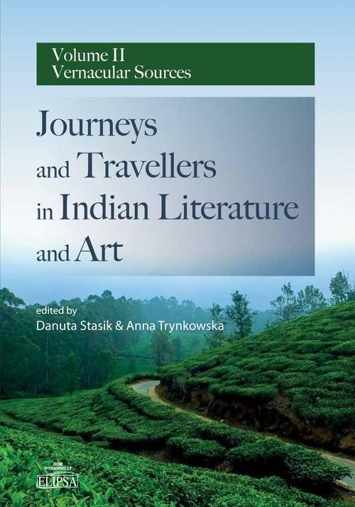 okładka Journeys and Travellers in Indian Literature and Art Volume II Vernacular Sources, Książka |