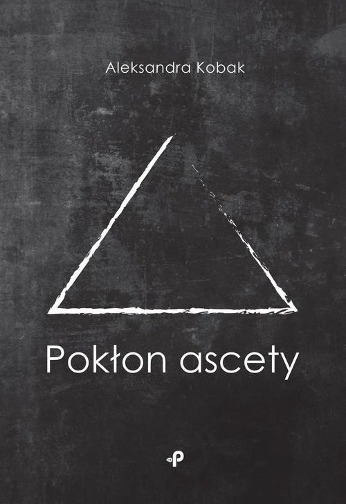 okładka Pokłon ascety, Książka | Kobak Aleksandra