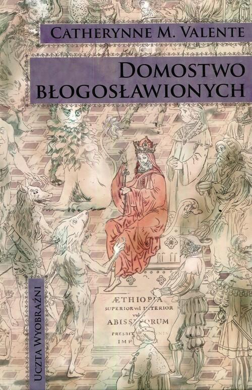 okładka Domostwo błogosławionych Część 1 Elegia o Janie Prezbiterze, Książka | Catherynne M. Valente