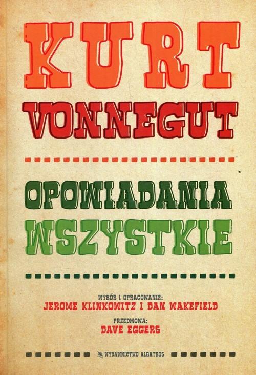 okładka Opowiadania wszystkie, Książka | Kurt Vonnegut