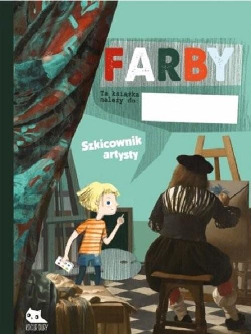 okładka Farby Szkicownik artysty / Kocur Bury, Książka | Praca Zbiorowa