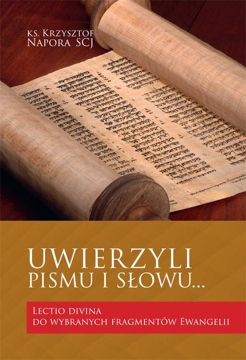 okładka Uwierzyli Pismu i Słowu… Lectio divina do wybranych fragmentów Ewangelii, Książka | Krzysztof SCJ (ks.) Napora
