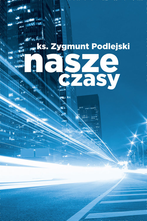 okładka Nasze czasy, Książka | Zygmunt  Podlejski
