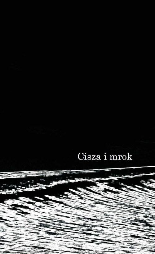 okładka Cisza i mrok, Książka | Grzelak Piotr