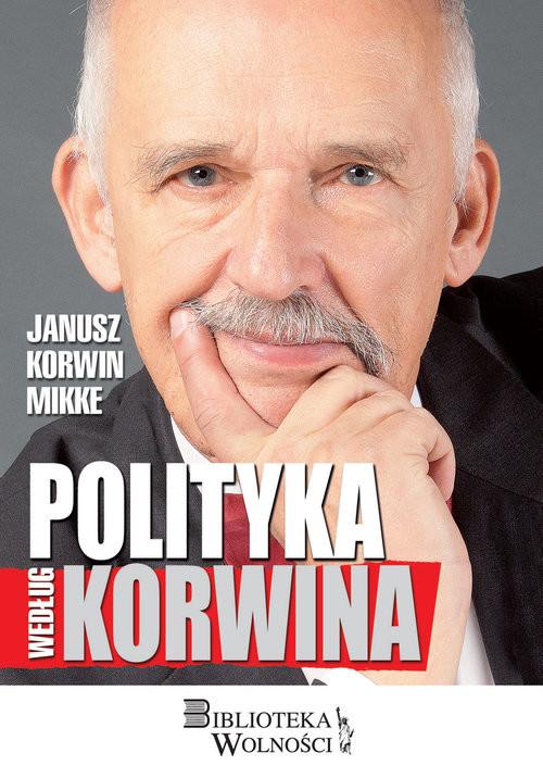 okładka Polityka według Korwinaksiążka |  | Mikke Janusz Korwin
