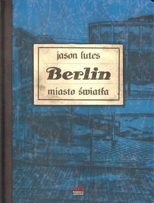 okładka Berlin Miasto światła, Książka   Lutes Jason
