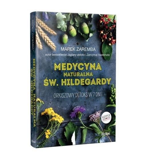 okładka Medycyna naturalna Św.Hildegardy. Orkiszowy detoks w 7 dni, Książka   Zaremba Marek