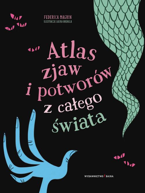 okładka Atlas zjaw i potworów z całego świata, Książka | Magrin Federica