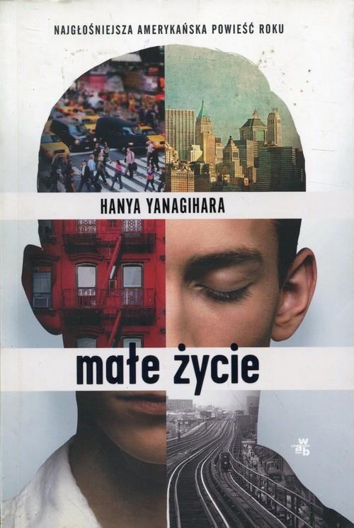 okładka Małe życie, Książka | Hanya Yanagihara