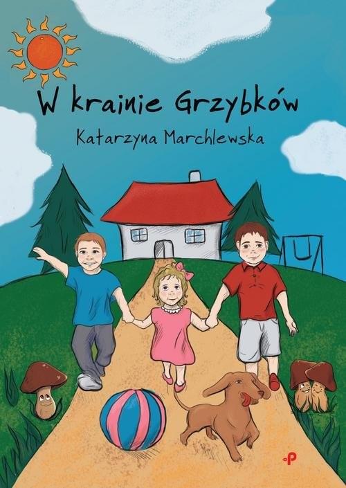okładka W krainie Grzybków, Książka | Marchlewska Katarzyna