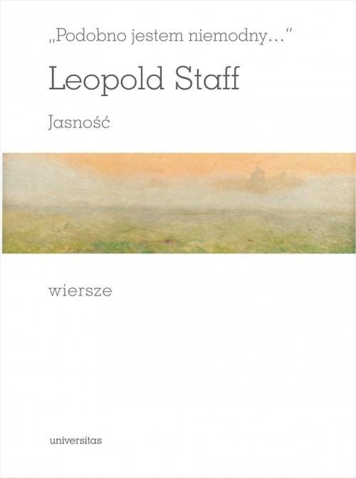 okładka Podobno jestem niemodny JASNOŚĆ Wiersze, Książka | Staff Leopold