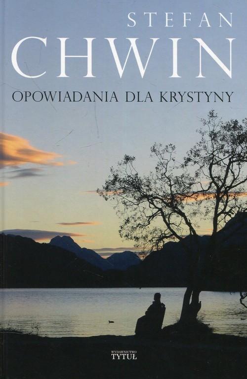 okładka Opowiadania dla Krystyny, Książka | Stefan Chwin