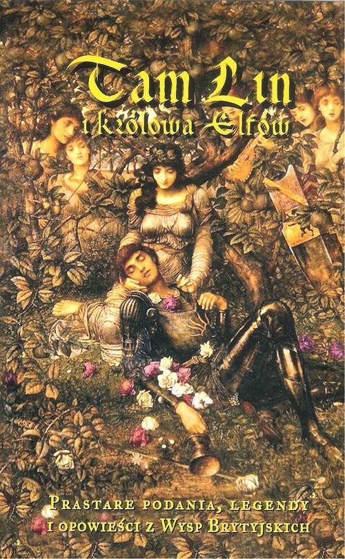 okładka Tam Lin i Królowa Elfów Prastare legendy i opowieści z Wysp Brytyjskich, Książka | Andrzej Juliusz  Sarwa
