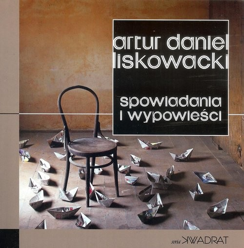 okładka Spowiadania i wypowieści, Książka | Artur D. Liskowacki