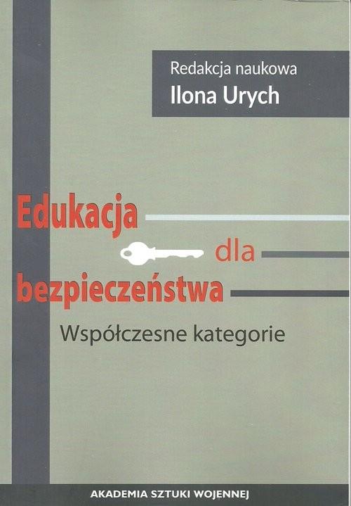 okładka Edukacja dla bezpieczeństwa Współczesne kategorie, Książka |