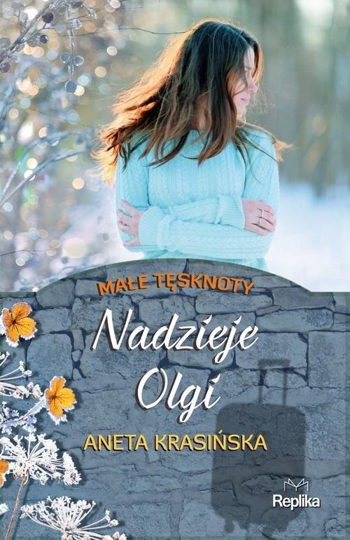 okładka Nadzieje Olgi Małe tęsknoty, Książka   Krasińska Aneta