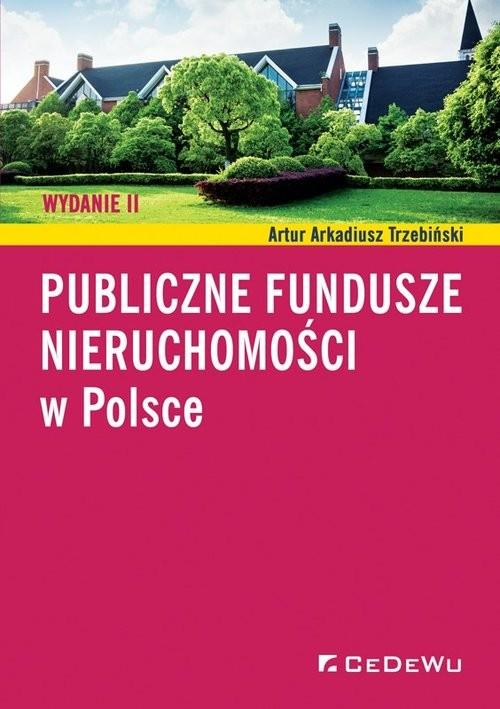 okładka Publiczne fundusze nieruchomości w Polsce, Książka | Artur Arkadiusz Trzebiński