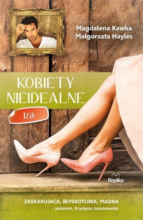 okładka Kobiety nieidealna Iza, Książka | Magdalena Kawka, Małgorzata Hayles